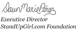 dawn marie perez - executive director standupgirl.com